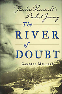 The River of Doubt:Theodore Roosevelt's Darkest Journey